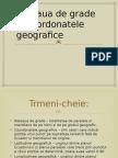 Reteaua de Grade Si Coordonatele Geografice