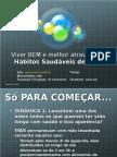 palestraviverbememelhoratravsdoshbitosdevida-palestradesensibilizaoparaservidores-versosetembro2012-120904224315-phpapp01.ppt