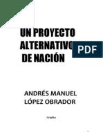 Un Proyecto Alternativo de Nacion AMLO