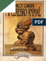 Gardini, Carlos - Mi Cerebro Animal