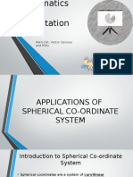Applications of Spherical Co-Ordinate System