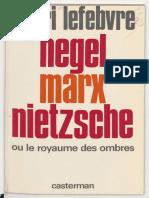 Hegel Marx Nietzsche Ou Le Royaume Des Ombres