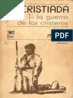 Jean, Meyer, La Cristiada, 1- La Guerra de Los Cristerios, Siglo XXI Editores, México 9a Ed. 1985