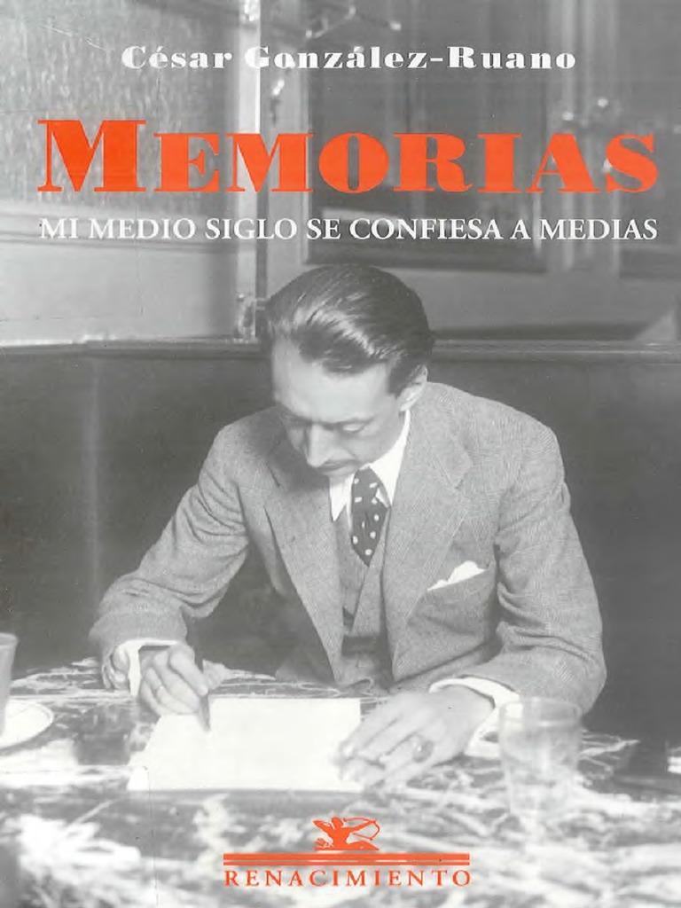 a89fe5c4 Gonzalez Ruano Cesar - Memorias Mi Medio Siglo Se Confiesa a Medias