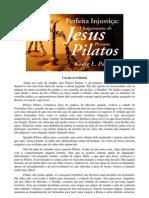 Craig L. Parshall - Perfeita Injustiça, O Julgamento de Jesus perante Pilatos