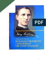 Bosanski Franjevci i Nadbiskup Dr Josip Stadler - Velimir Blažević