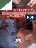 Criminalística y Derecho Probatorio en materia penal / Abog. Lic. Joseph E. Ccaza