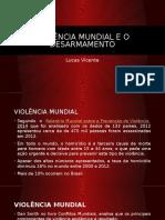 Violência Mundial e o Desarmamento