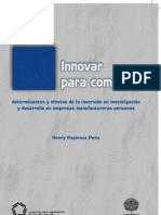 Innovar para competir determinantes y efectos de la inversión en investigación y desarrollo en empresas manufactureras peruanas