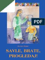 Savle, Brate, Pogledaj! Duhovne Vježbe Po Sv. Pavlu - Ratko Perić