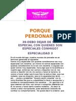 39-DEBO DEJAR DE SER ESPECIAL CON QUIENES SON ESPECIALES CONMIGO?