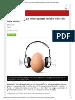 ¿Cuánto tiempo y a qué volumen puedes escuchar música sin dañar tu oído_ - BBC Mundo.pdf
