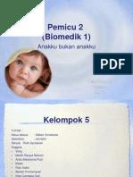 Pemicu Biomedik