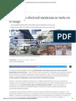 La Campaña Electoral Mexicana Se Mete en El Fango _ México _ EL MUNDO