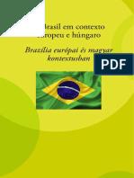 O Brasil em Contexto Europeu e Húngaro