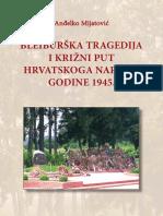 Bleiburška Tragedija i Križni Put Hrvatskog Naroda Godine 1945. - Anđelko Mijatović