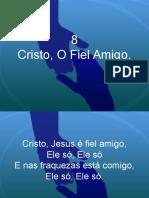 8 - Cristo, O Fiel Amigo.