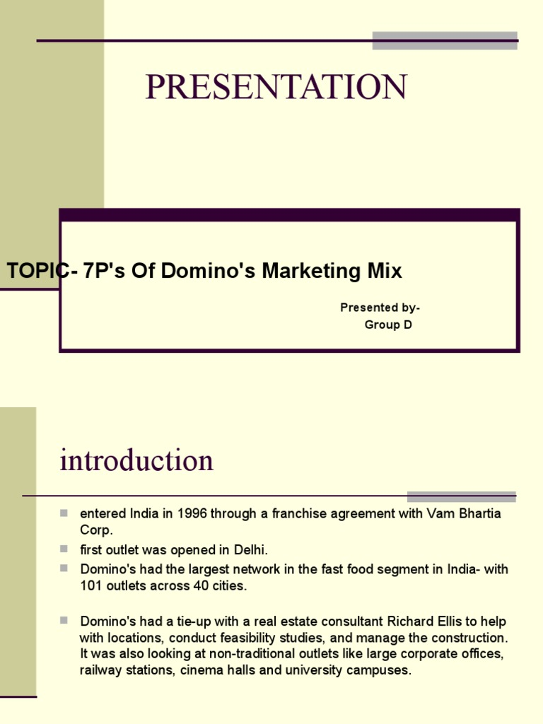 domino s marketing mix Marketing mix of pizza hut analyses the brand/company which covers 4ps (product, price, place, promotion) pizza hut marketing mix explains the business & marketing strategies of the brand it also consists of service mix (process, people, physical evidence.