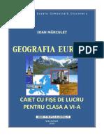 GEOGRAFIA EUROPEI. Caiet cu fișe de lucru pentru clasa a VI-a I.MĂRCULEȚ.pdf