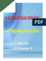 László Ervin - A Globális Világ Kihívásai - A Világválság és az Új Etika