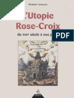 L'Utopie Rose-Croix Du XVIIe Siècle à Nos Jours