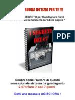 I Segreti Dei 7 Euro - Come fare soldi con un semplice report  di 30 pagine