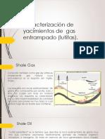 Caracterización de Yacimientos de Gas Entrampado (Lutitas).