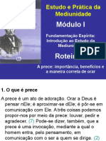 Roteiro 4 - A Prece - Importância, Beneficio e Maneira Correta de Orar