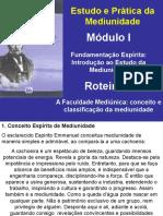 Roteiro 5 - A Faculdade Mediúnica. Conceito e Classificação Da Mediunidade