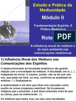 Roteiro 5 - a Influencia Moral Do Médium e Do Meio Ambiente Na Comunicação Espírita