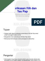 Pemeriksaan IVA Dan Pap Tes Ppt