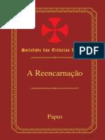 A Reencarnação (Pt) __ Papus (g. a. v. Encausse, 1.865-1.916)