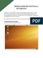 Cambiar Resolucion de Pantalla en Ubuntu