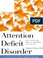 Dr. Thomas Brown Ph.D. Attention Deficit Disorder- The Unfocused Mind in Children and Adults