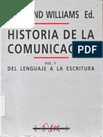 WILLIAMS, Raymond Et Al. - Historia de La Comunicación [Vol. 1. Del Lenguaje a La Escritura]