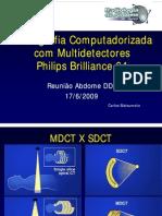 Tomografia Computadorizada Multi Detect Ores Philips Brilliance 64