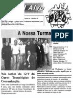 Alvo na Parede 1 - 2003-2004