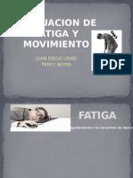 Evaluacion de Fatiga y Movimiento