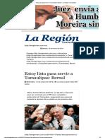 16-01-2016 Estoy Listo Para Servir a Tamaulipas_ Bernal – La Región Tamaulipas
