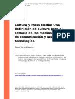 Francisco Osorio. (2001). Cultura y Mass Media Una Definicion de Cultura Para El Estudio de Los Medios Masivos de Comunicacion y Las Nuev (..)