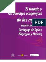 El Trabajo y los Derechos económicos de las mujeres en Cartagena, Magangué y Medellín