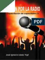 Lopez Vigil - una pasion por la radio