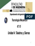 Unidad 4 - Taladros y Sierras Presentacion de Clase Tecnologia Mecanica I Facultad de Ingenieria Buenos Aires