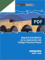 Reporte Estadístico de La Aplicación Del Código Procesal Penal Distrito Judicial de Arequipa