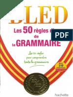 BLED Les 50 Regles d or de La Grammaire