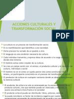 Acciones Culturales, Transformación Social