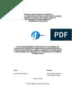 Trab Grado Cinque-Jimenez Version Factibilidad 03-04-2012 PLAN DE MANTENIMIENTO PREVENTIVO DE LAS BOMBAS DE DESPACHO DE PRODUCTOS QUÍMICOS PARA EXPORTACIÓN DE LA PLANTA DE DISTRIBUCIÓN TERMINAL BORBURATA PERTENECIENTE A PETROQUÍMICA DE VENEZUELA, S.A, BASADOS EN LAS NORMAS COVENIN 3049-93