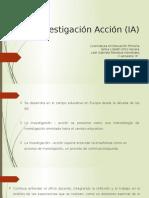 Investigación Acción (IA)