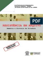 RESISTENCIA EM ARQUIVO Memoria e Historia Da Ditadura