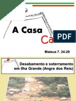 A CASA CAIU